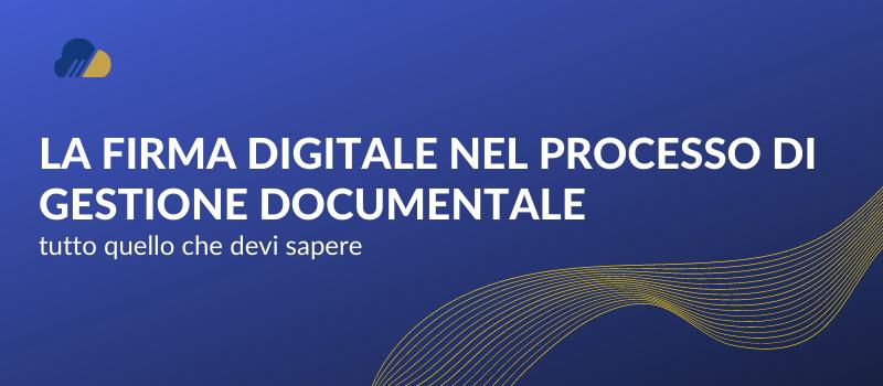 La firma digitale nel processo di gestione documentale